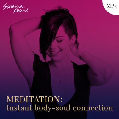 Instant body-soul connection